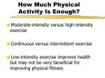 how much physical activity is enough1