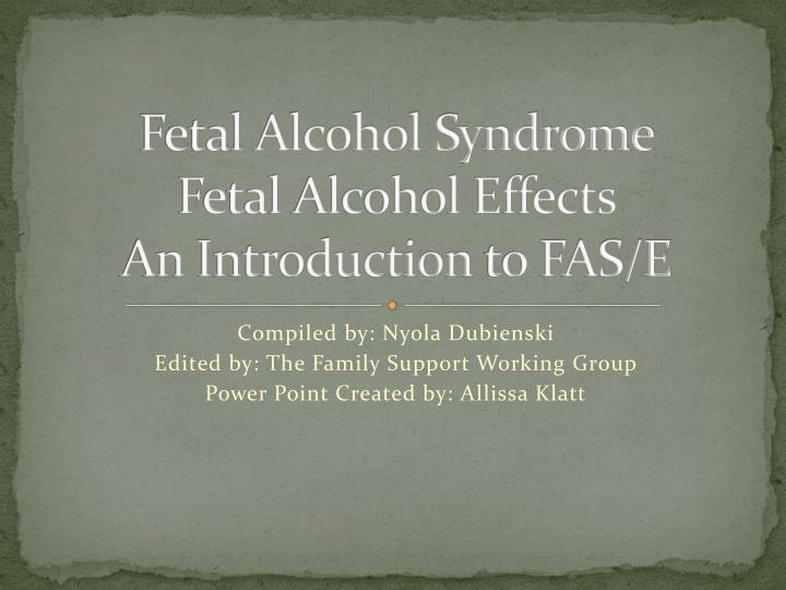 fetal alcohol syndrome fetal alcohol effects an introduction to fas e n.