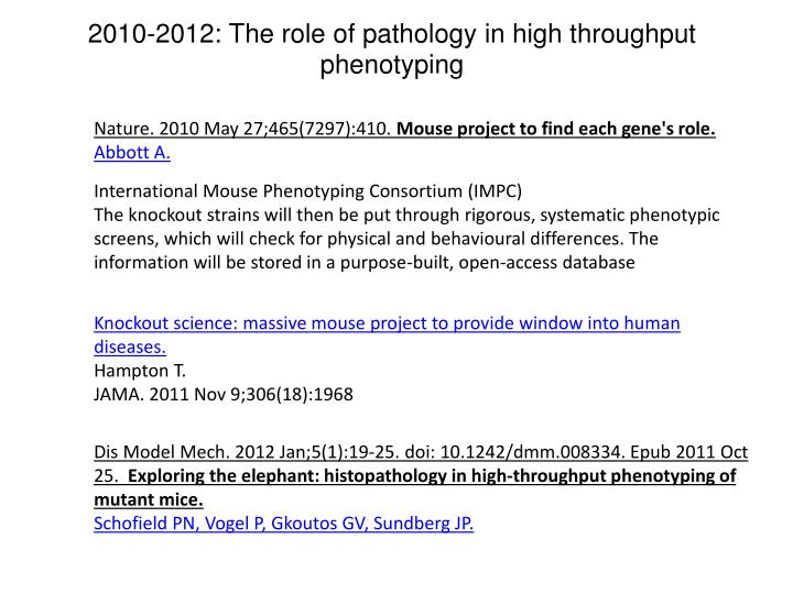 2010-2012: The role of pathology in high throughput