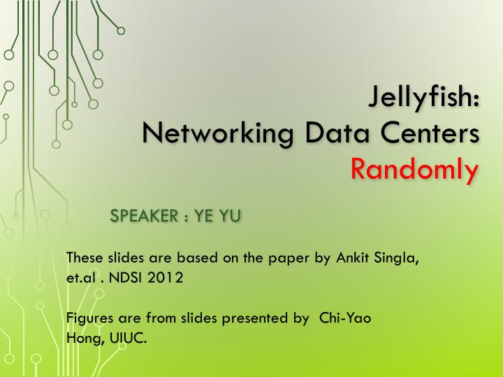 PPT - Jellyfish: Networking Data Centers Randomly PowerPoint