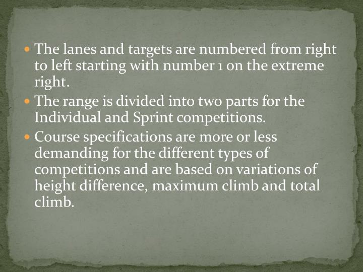 The lanes and targets are numbered from right to left starting with number 1 on the extreme right.