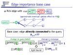 edge importance base case