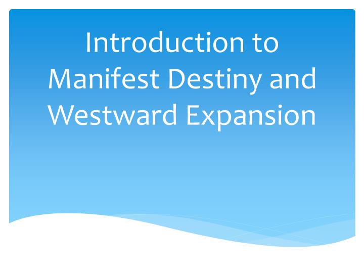 Introduction to manifest destiny and westward expansion