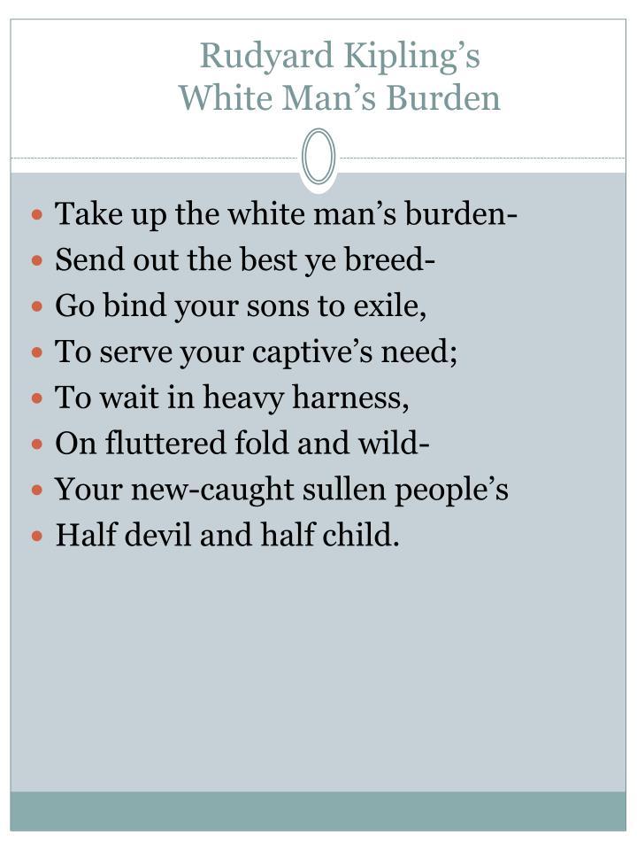 the white mans burden by rudyard kipling