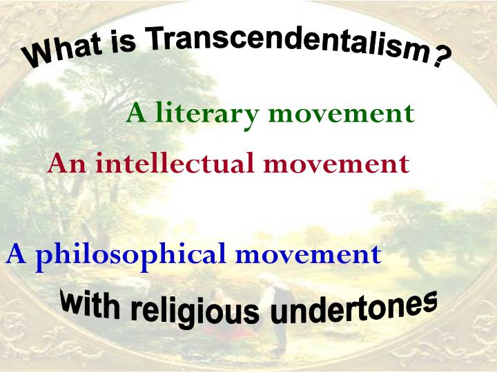 an introduction to the transcendentalism a movement in philosophy The first comprehensive history of transcendentalism american transcendentalism is a comprehensive narrative history of america's first group of public intellectuals, the men and women who defined american literature and indelibly marked american reform in the decades before and following the america civil war.