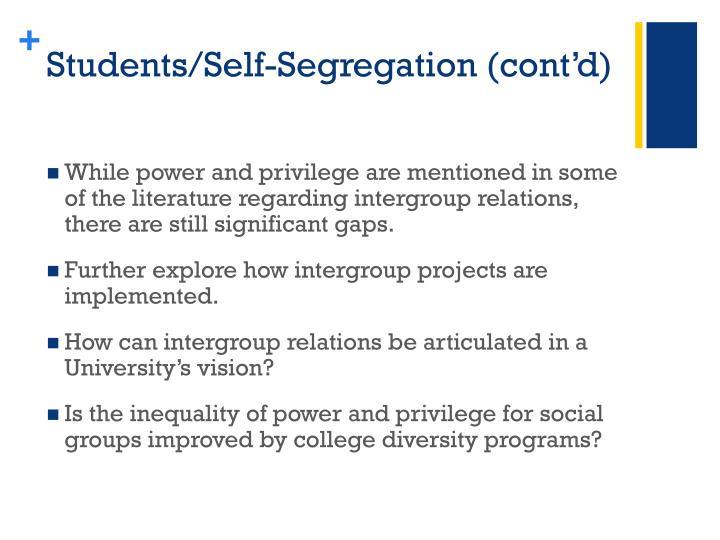 Students/Self-Segregation (cont'd)