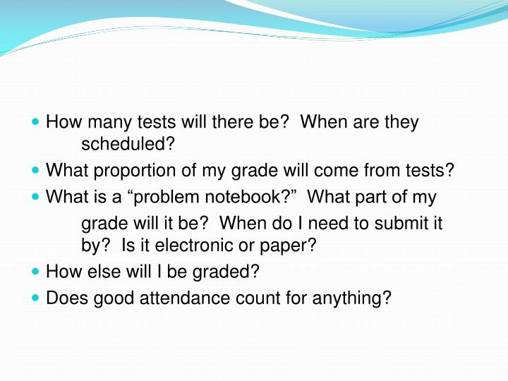 How many tests will there be?  When are they scheduled?