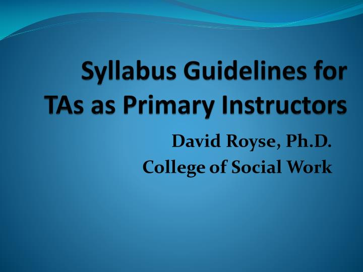 Syllabus guidelines for tas as primary instructors
