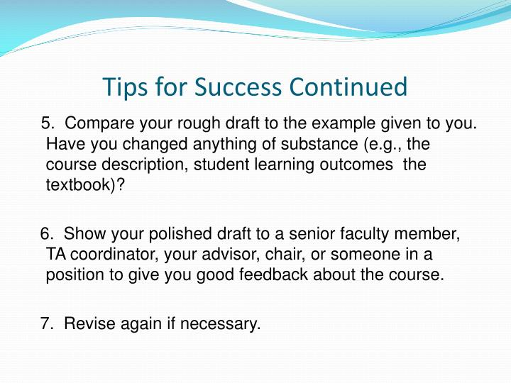 Tips for Success Continued