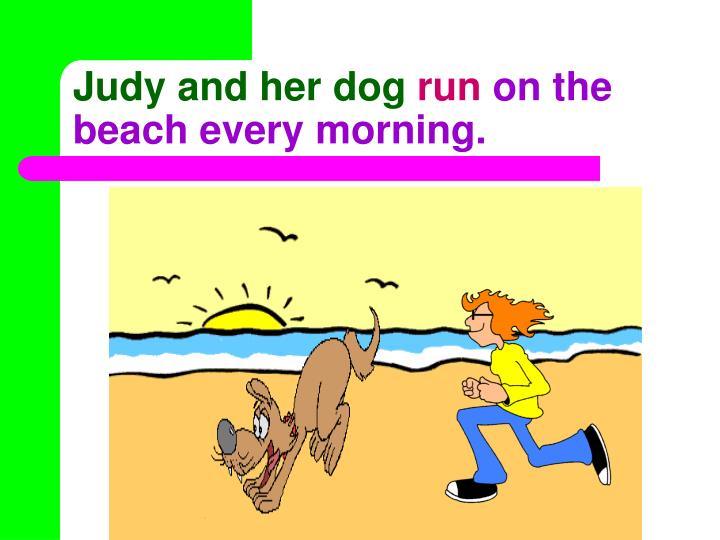 Judy and her dog run on the beach every morning