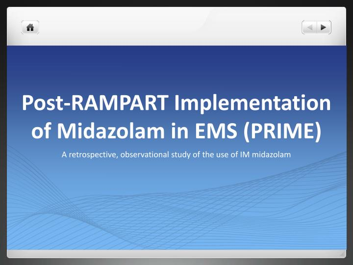 post rampart implementation of midazolam in ems prime