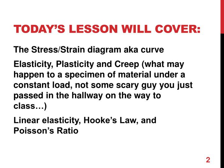 Today s lesson will cover