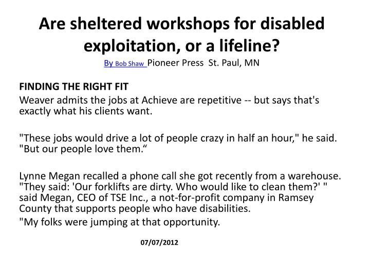 Are sheltered workshops for disabled exploitation, or a lifeline?