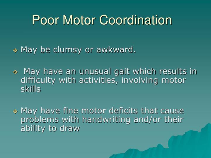 Poor Motor Coordination