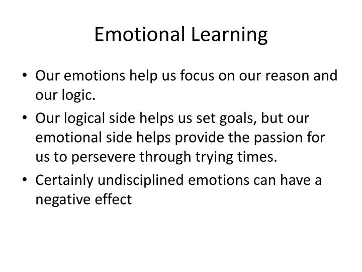 learner emotional welfare In any learning environment, physical characteristics that cause discomfort can be expected to interfere with learning environments that produce positive emotional states can be expected to facilitate learning and the development of place attachment.