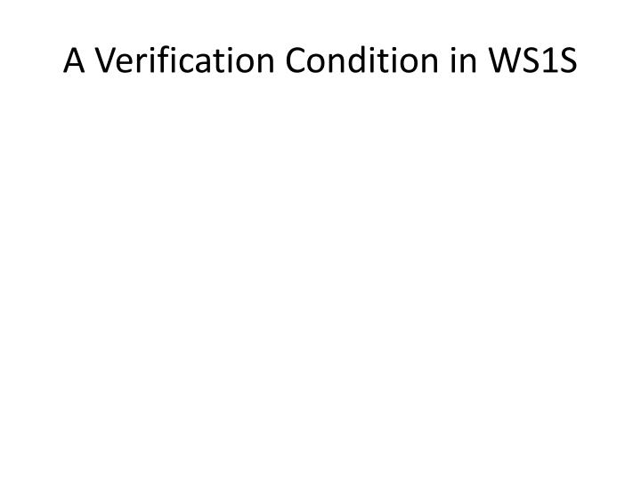 A Verification Condition in WS1S