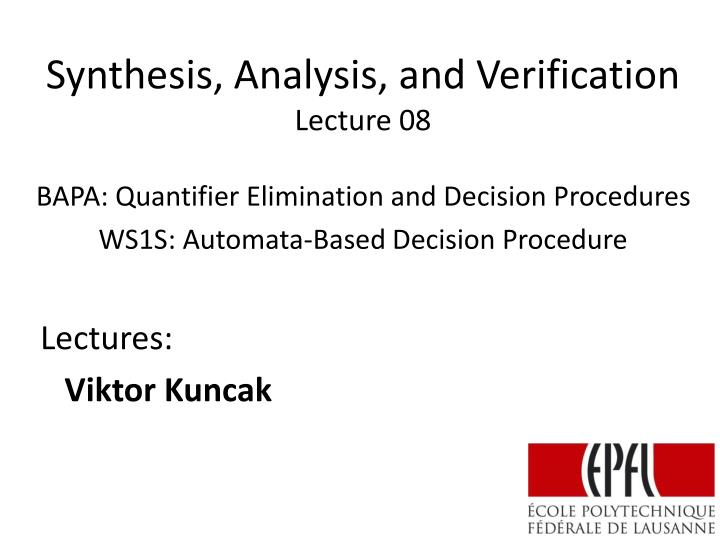 Synthesis analysis and verification lecture 08