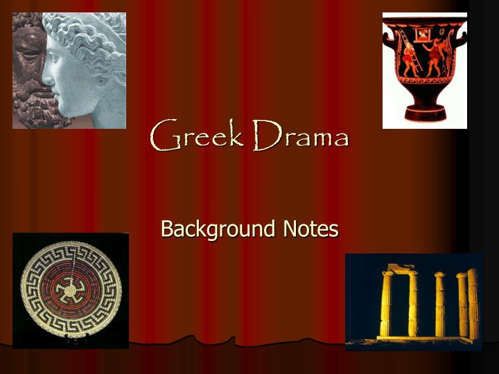importance of religion in greek drama Questions and answers about women in ancient greek drama set i comment: in a question asked about the participation of women in greek theatr e, you answered that women probably were allowed to attend the theatre.