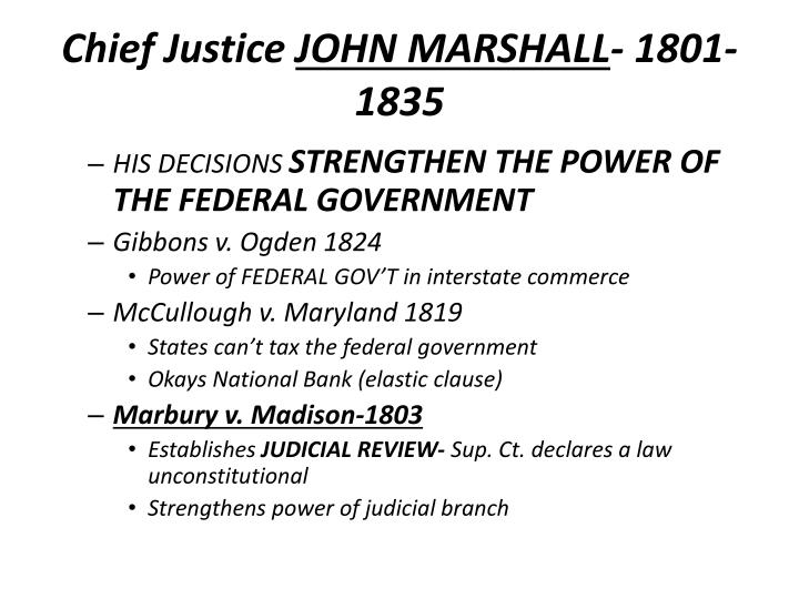 chief justice john marshall and the constitution as a supreme law Chief justice of the supreme court john marshall john marshall (september 24, 1755 – july 6, 1835) was an american statesman and jurist who greatly influenced american constitutional law marshall was the fourth chief justice of the united states, serving from february 4, 1801 until his death.