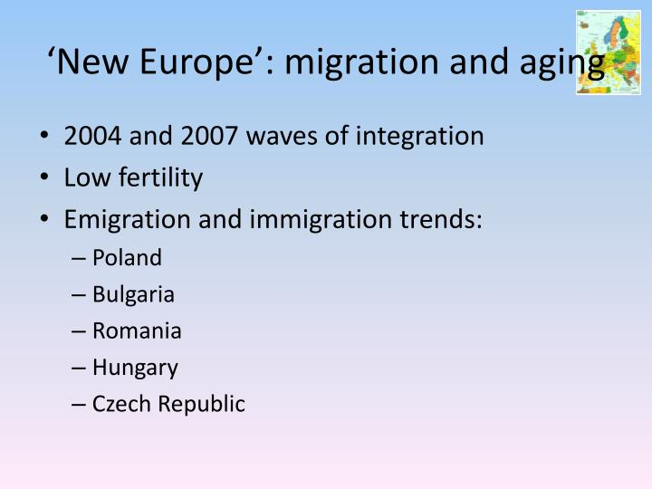 'New Europe': migration and aging
