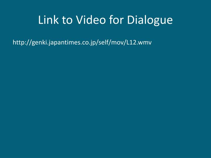 Link to Video for Dialogue