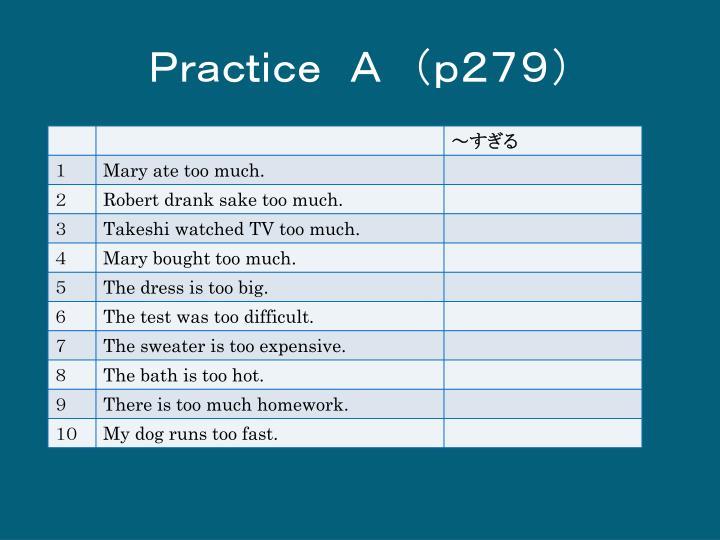 Practice A (p279)
