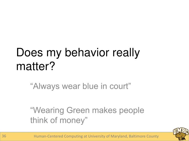 Does my behavior really matter?