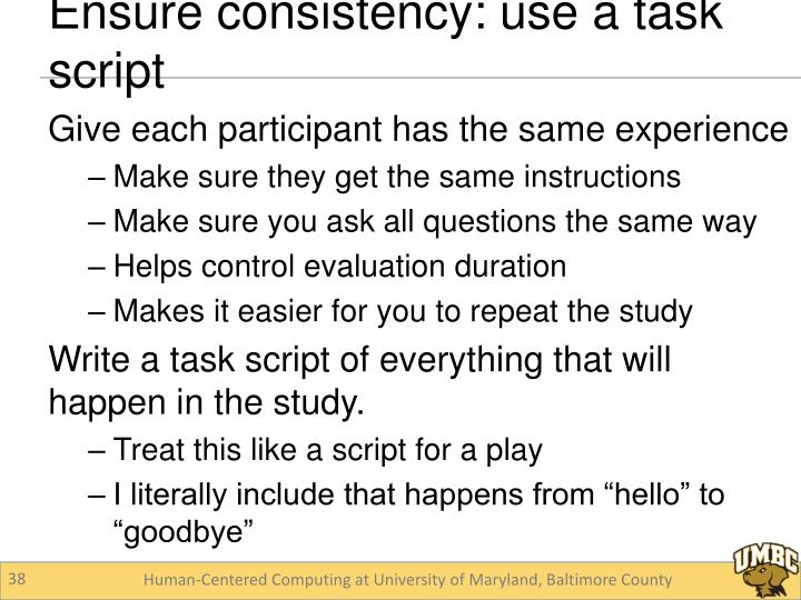 Give each participant has the same experience