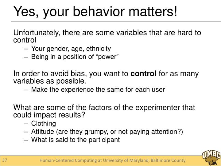 Unfortunately, there are some variables that are hard to control
