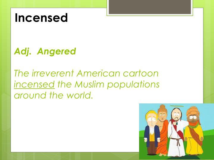 Incensed