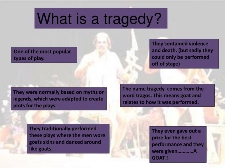 What is a tragedy?