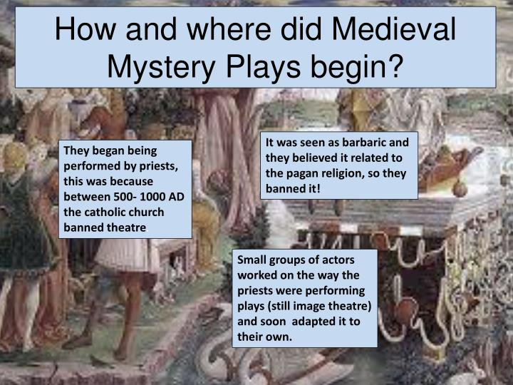 How and where did Medieval Mystery Plays begin?