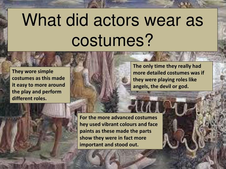 What did actors wear as costumes?