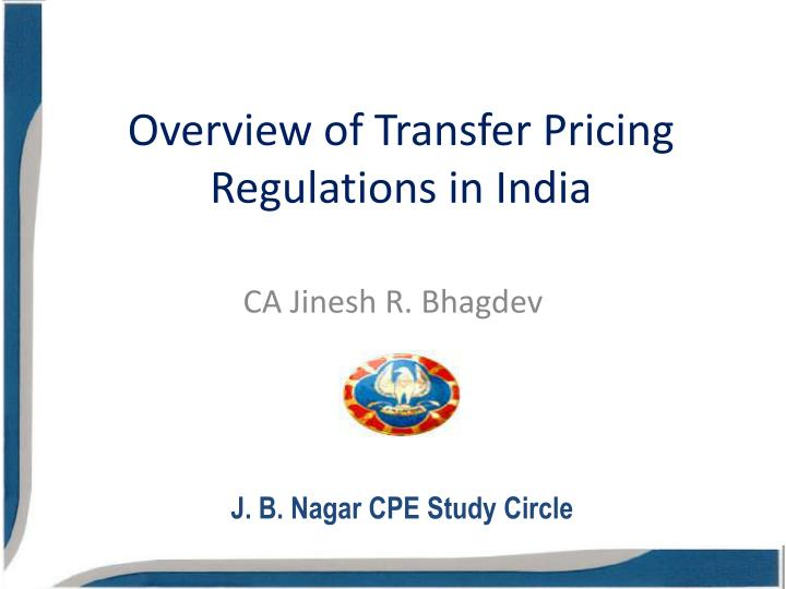 transfer pricing case study in india •domestic transfer pricing case studies transfer pricing regulations in india • any international transaction undertaken between associated enterprises would.