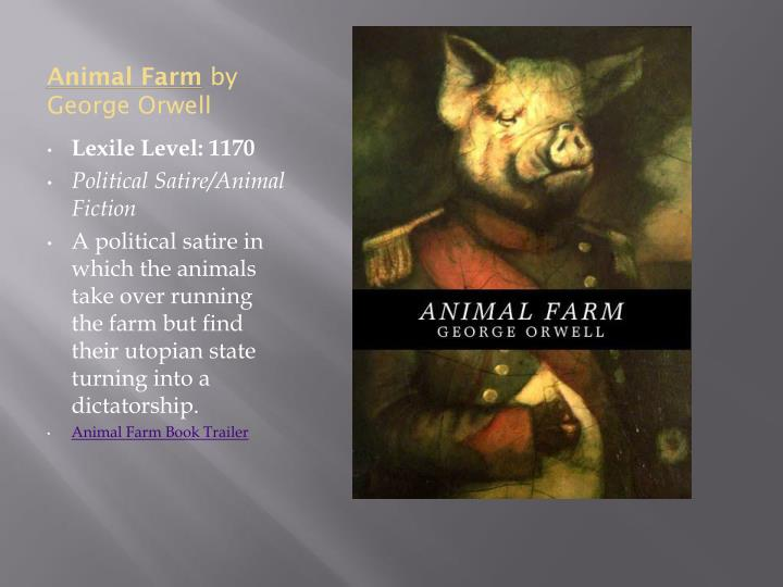 an analysis of the utopian society in animal farm by george orwell Animal farm, anti-utopian satire by george orwell, published in 1945 one of orwell's finest works, it is a political fable based on the events of russia's bolshevik revolution and the betrayal of the cause by joseph stalin.