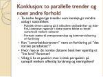 konklusjon to parallelle trender og noen andre forhold