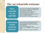 mer om industrielle institutter