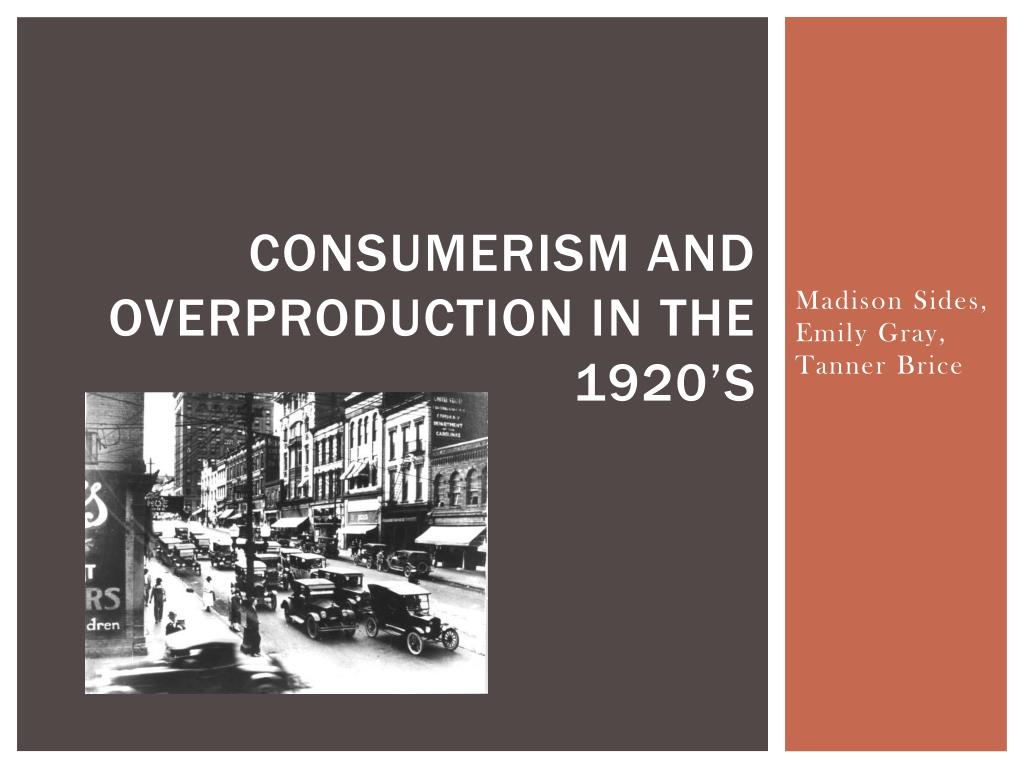 ppt consumerism and overproduction in the 1920 s powerpoint