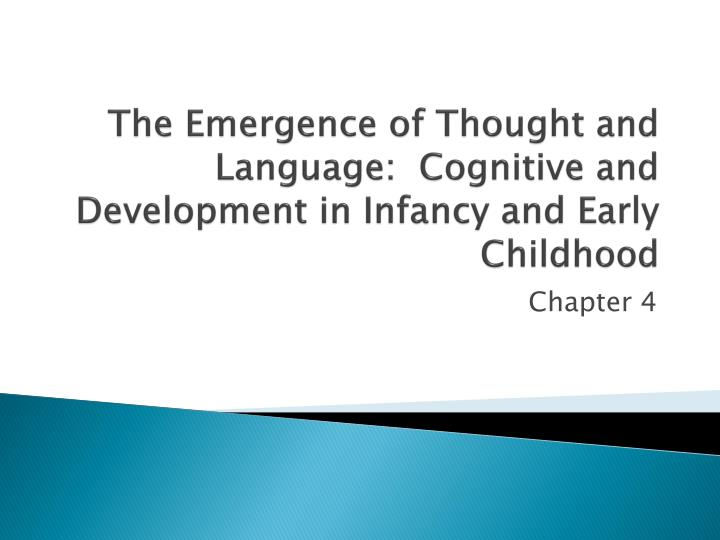 the emergence of thought and language cognitive and development in infancy and early childhood n.