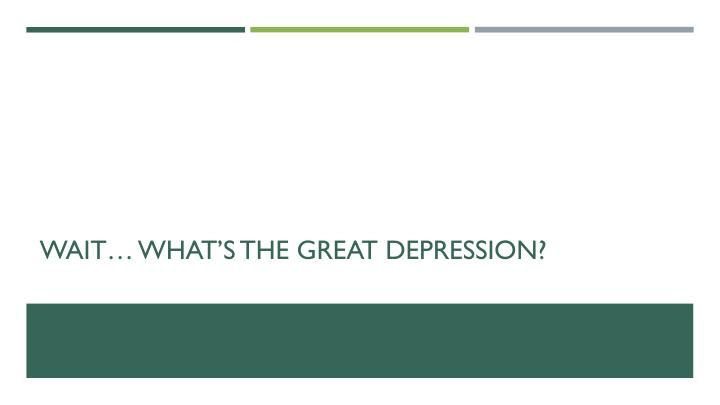 Wait what s the great depression
