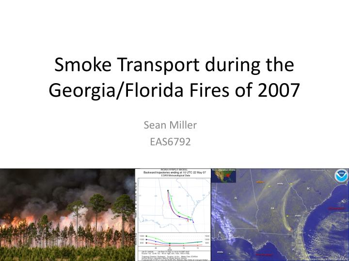 smoke transport during the georgia florida fires of 2007 n.
