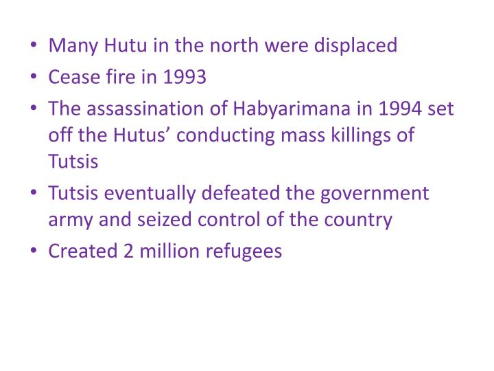 Many Hutu in the north were displaced