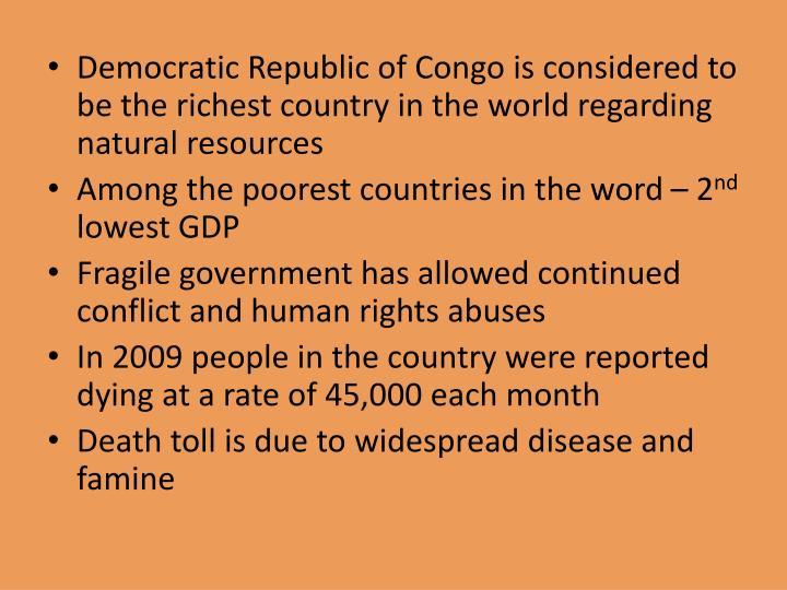 Democratic Republic of Congo is considered to be the richest country in the world regarding natural resources