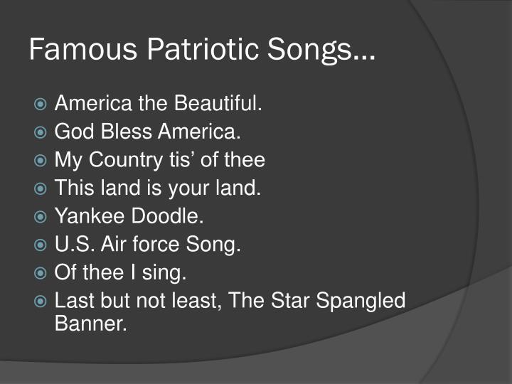 Famous Patriotic Songs…
