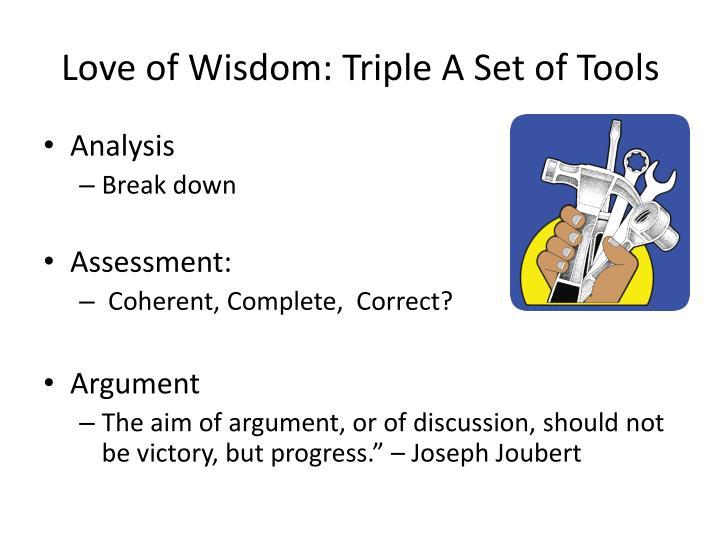 Love of wisdom triple a set of tools