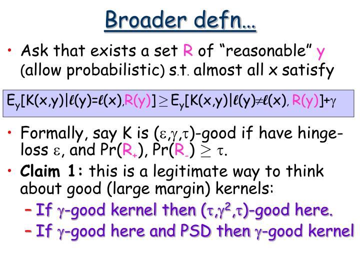 Broader defn…