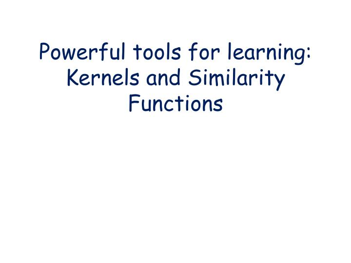 Powerful tools for learning: