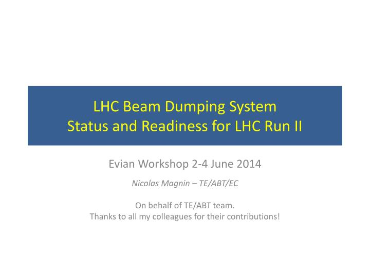 Lhc beam dumping system status and readiness for lhc run ii