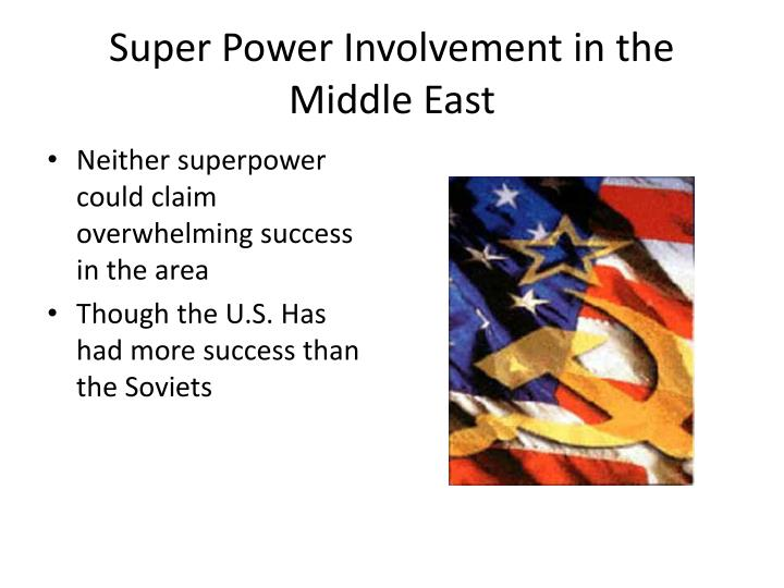 Super Power Involvement in the Middle East
