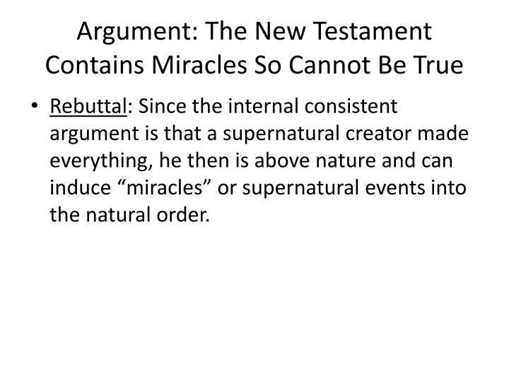 Argument: The New Testament Contains Miracles So Cannot Be True